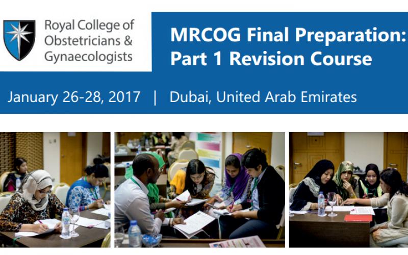 26-28 January 2017 – RCOG MRCOG Final Preparation: Part 1 Revision Course; Dubai