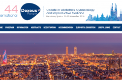 21-23 November 2018, 44th International Dexeus Forum: Update in Obstetrics, Gynaecology and Reproductive Medicine; Barcelona