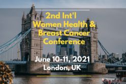 June 10-11 2021, 2nd International Women's Health and Breast Cancer Conference, London